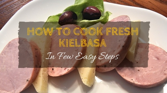 how to cook fresh kielbasa